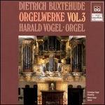 Buxtehude: Organ Works, Vol. 3 - Harald Vogel (organ)