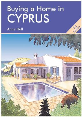Buying a Home in Cyprus - Hall, Anne