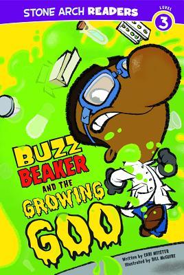 Buzz Beaker and the Growing Goo - Meister, Cari