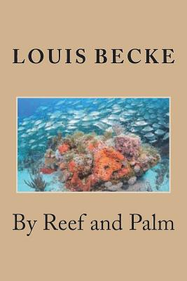By Reef and Palm - Becke, Louis