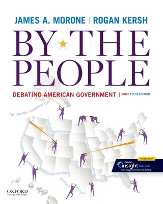 By the People: Debating American Government, Brief Edition - Morone, James A, Professor