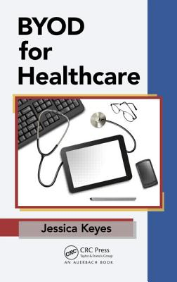 Byod for Healthcare - Keyes, Jessica