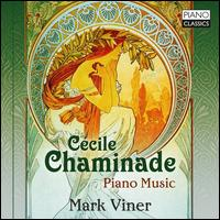 Cécile Chaminade: Piano Music - Mark Viner (piano)