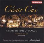C�sar Cui: A Feast in Time of Plague