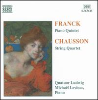César Franck: Piano Quintet; Ernest Chausson: String Quartet - Michaël Levinas (piano); Quatuor Ludwig