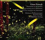 César Franck: Symphonie; Ce qu?on entend sur la Montagne; La lutte de l?hiver et du Printemps