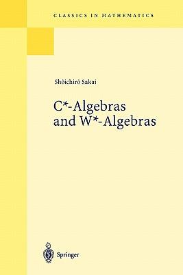 C*-Algebras and W*-Algebras - Sakai, Shoichiro