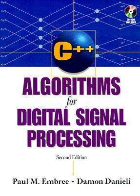 C++ Algorithms for Digital Signal Processing - Embree, Paul, and Danieli, Damon