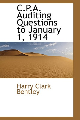 C.P.A. Auditing Questions to January 1, 1914 - Bentley, Harry Clark