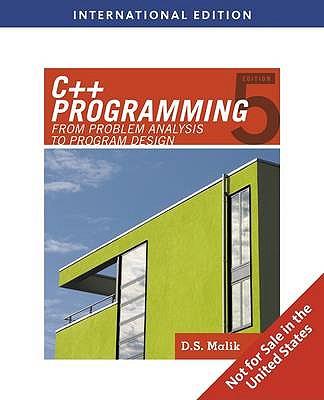 C++ Programming: From Problem Analysis to Program Design - Malik, D. S.