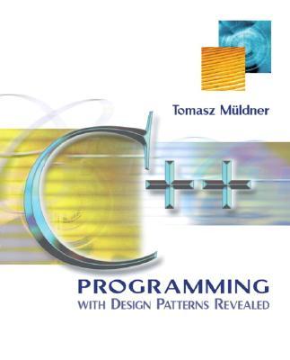 C++ Programming with Design Patterns Revealed - Muldner, Tomasz