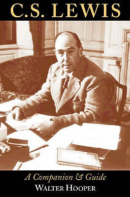 C. S. Lewis: A Companion and Guide - Hooper, Walter