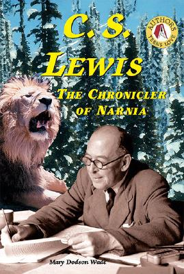 C.S. Lewis: The Chronicler of Narnia - Wade, Mary Dodson