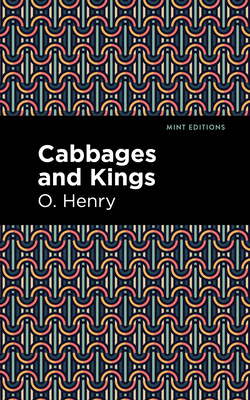 Cabbages and Kings - Henry, O, and Editions, Mint (Contributions by)