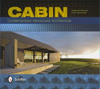 Cabin: Contemporary Vernacular Architecture - Bahamon, Alejandro