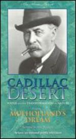 Cadillac Desert: Water and the Transformation of Nature - Mulholland's Dream