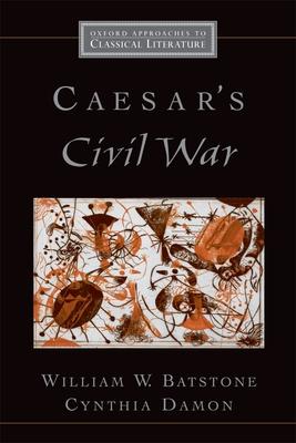 Caesar's Civil War - Batstone, William W, and Damon, Cynthia