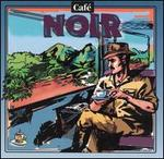 Cafe Music: Cafe Noir
