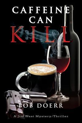 Caffeine Can Kill - Doerr, Bob