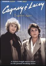 Cagney and Lacey: Together Again
