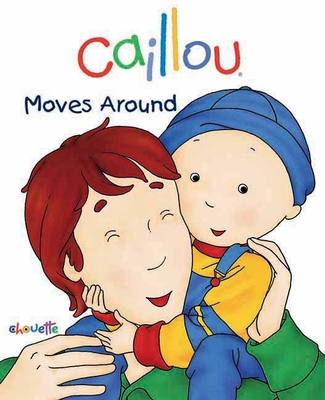 Caillou Moves Around - L'Heureux, Christine