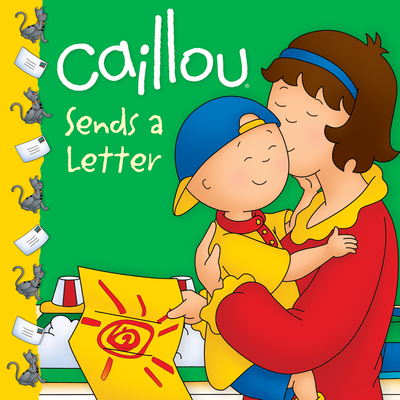 Caillou Sends a Letter - Sanschagrin, Joceline (Adapted by)