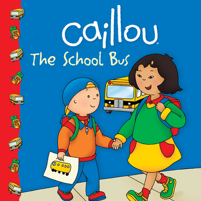 Caillou: The School Bus - Johnson, Marion (Adapted by)