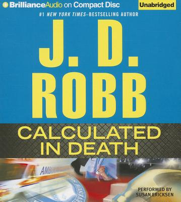 Calculated in Death - Robb, J D, and Ericksen, Susan (Read by)
