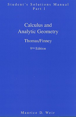 Calculus and Analytic Geometry: Students' Solution Manual Part 1 - Thomas, and Finney