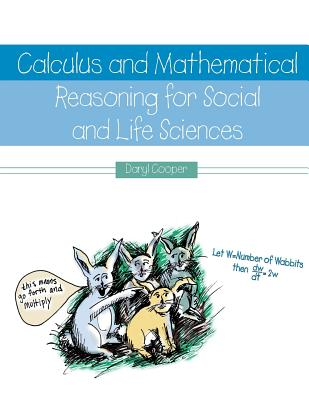 Calculus and Mathematical Reasoning for Social and Life Sciences - Cooper, Daryl