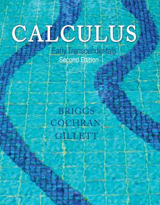 Calculus: Early Transcendentals - Briggs, William L., and Cochran, Lyle, and Gillett, Bernard