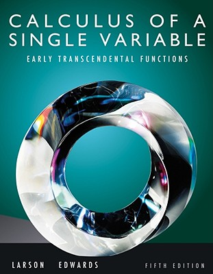 Calculus of a Single Variable: Early Transcendental Functions - Larson, Ron, Professor, and Edwards, Bruce H
