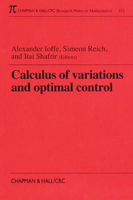 Calculus of Variations and Optimal Control - Ioffe, Alexander, and Shafrir, Itai, and International Conference on the Calculus of Variations and Related Topics