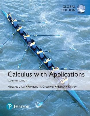 Calculus with Applications - Lial, Margaret L., and Greenwell, Raymond N., and Ritchey, Nathan P.