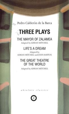 Calderon: Three Plays - Calderon De La Barca, Pedro
