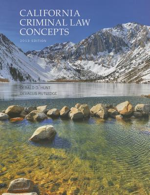 California Criminal Law Concepts - Hunt, Derald D, and Rutledge, Devallis