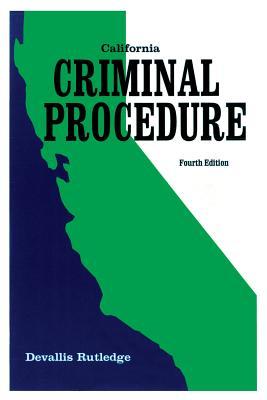 California Criminal Procedure - Rutledge, Devallis