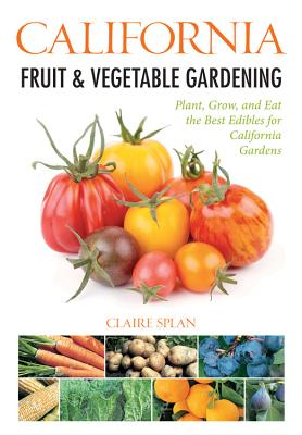 California Fruit & Vegetable Gardening - Splan, Claire