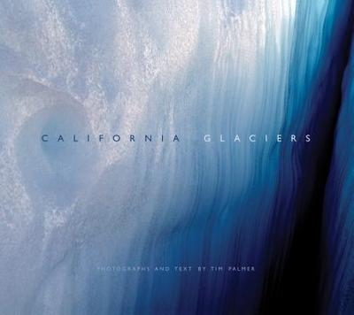 California Glaciers - Palmer, Tim (Text by)