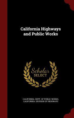 California Highways and Public Works - California Dept of Public Works (Creator)