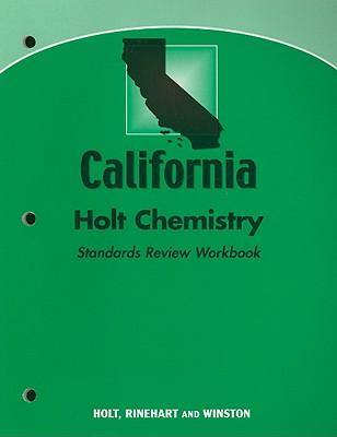 California Holt Chemistry Standards Review Workbook - Holt Rinehart & Winston (Creator)