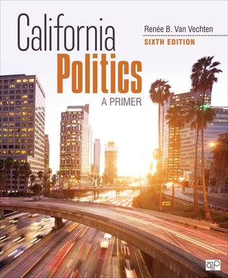 California Politics: A Primer - Van Vechten, Renée B