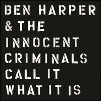 Call It What It Is - Ben Harper & the Innocent Criminals
