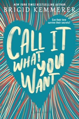 Call It What You Want - Kemmerer, Brigid