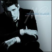 Call Me Irresponsible [Bonus Track] - Michael Bublé