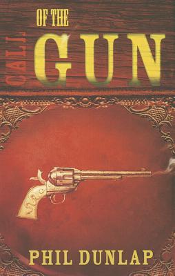 Call of the Gun - Dunlap, Phil