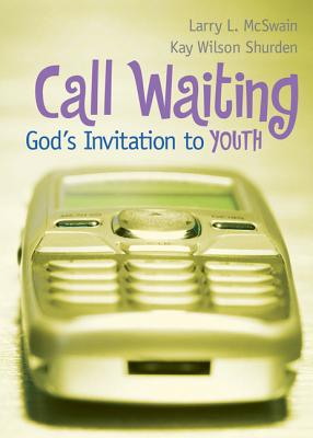 Call Waiting: God's Invitation to Youth - McSwain, Larry L, and Shurden, Kay Wilson