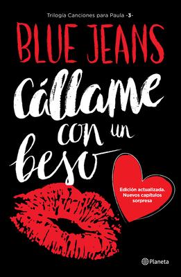 Callame Con Un Beso (Trilogia Canciones Para Paula 3) - Acosta