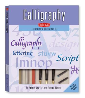 Calligraphy: Learn the Art of Beautiful Writing - Newhall, Arthur