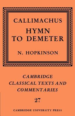 Callimachus: Hymn to Demeter - Callimachus, and Hopkinson, Neil (Editor)